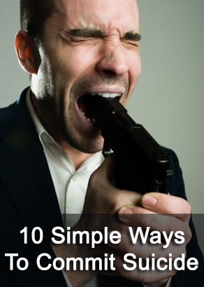 10 Simple Ways To Commit Suicide