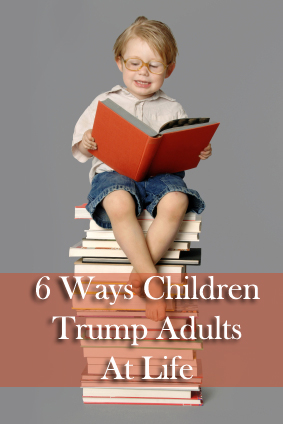 6 Ways Children Trump Adults At Life
