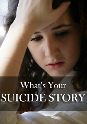 Ask The Readers: What's Your Suicide Story?