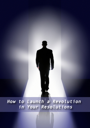 How to Launch a Revolution in Your Resolutions