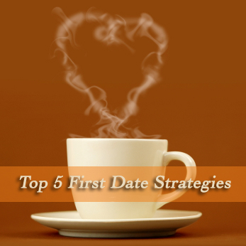 Top 5 First Date Strategies