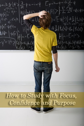 How to Study with Focus, Confidence and Purpose