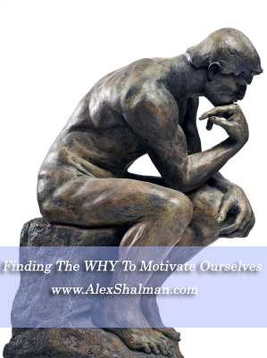 Finding The WHY To Motivate Ourselves