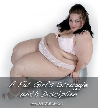 A Fat Girl's Struggle With Discipline