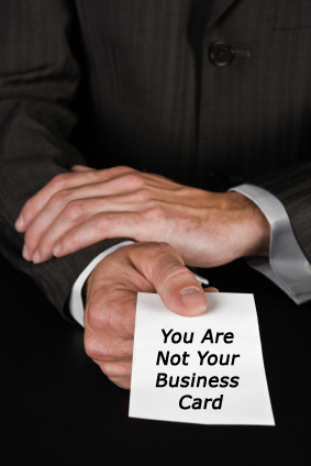 You Are Not Your Business Card