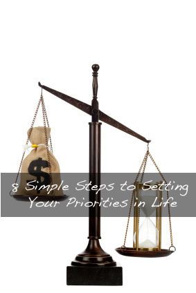 8 Simple Steps to Setting Your Priorities in Life
